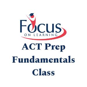 ACT Prep Fundamentals Class