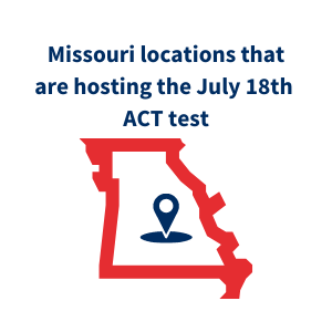 Missouri locations that are hosting the July 18th ACT test