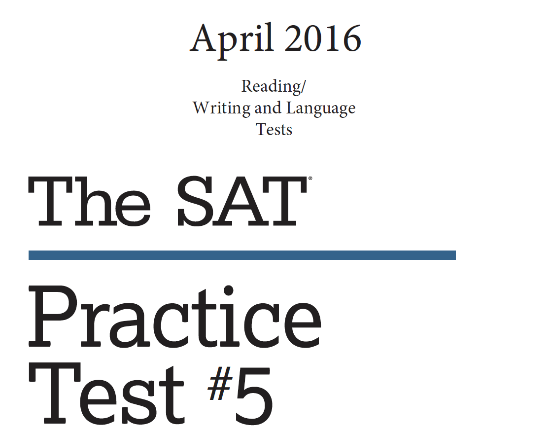 April 2016 SAT Test - Practice Test 5 - Reading - Writing and Language Tests