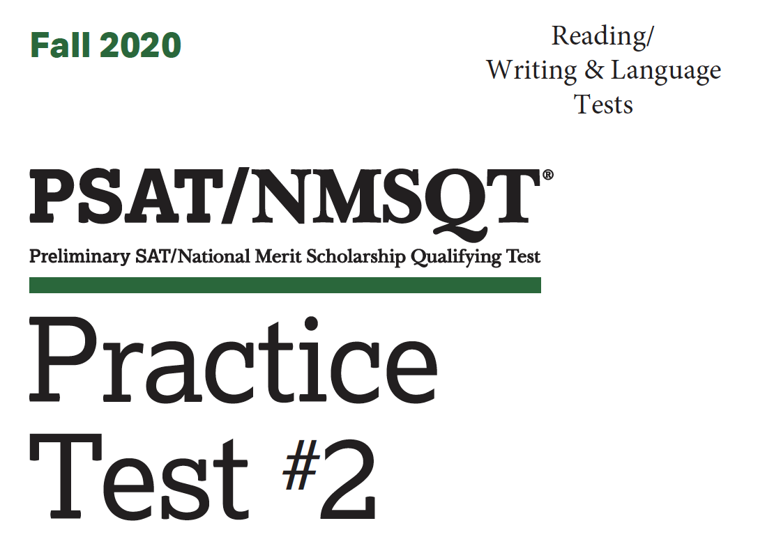 Fall 2020 PSAT Practice 2 - Reading - Writing - Language Tests