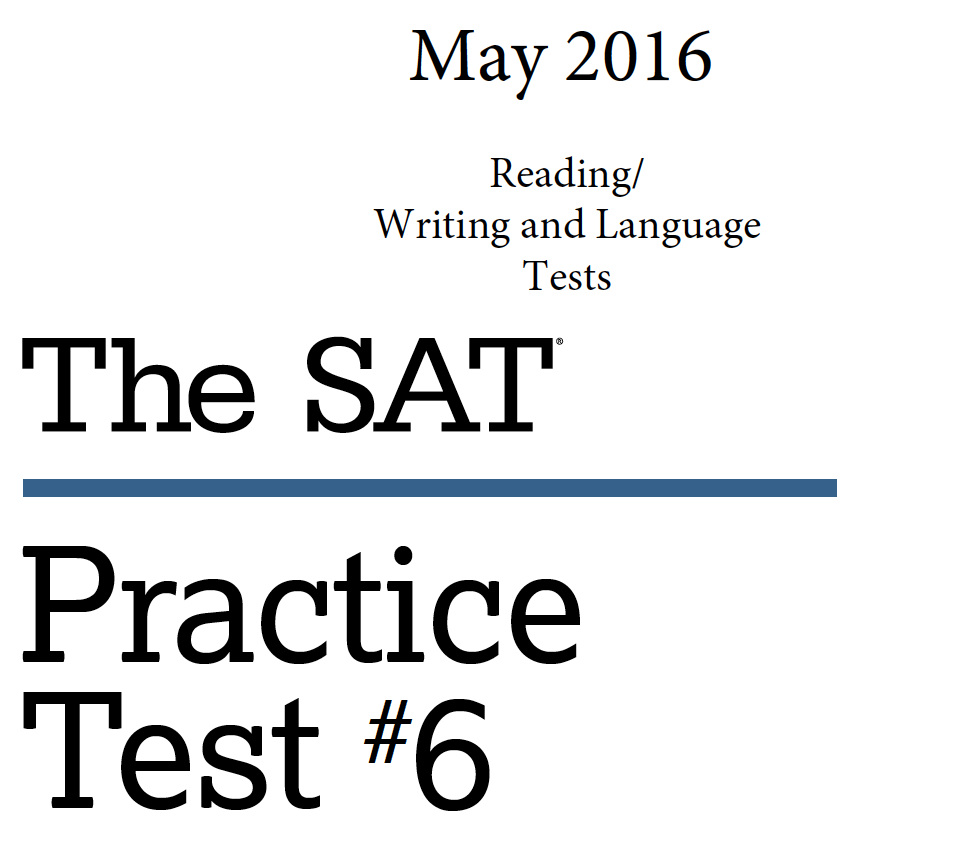 May 2016 SAT Test - Practice Test 6 - Math Tests - Reading - Writing and Language