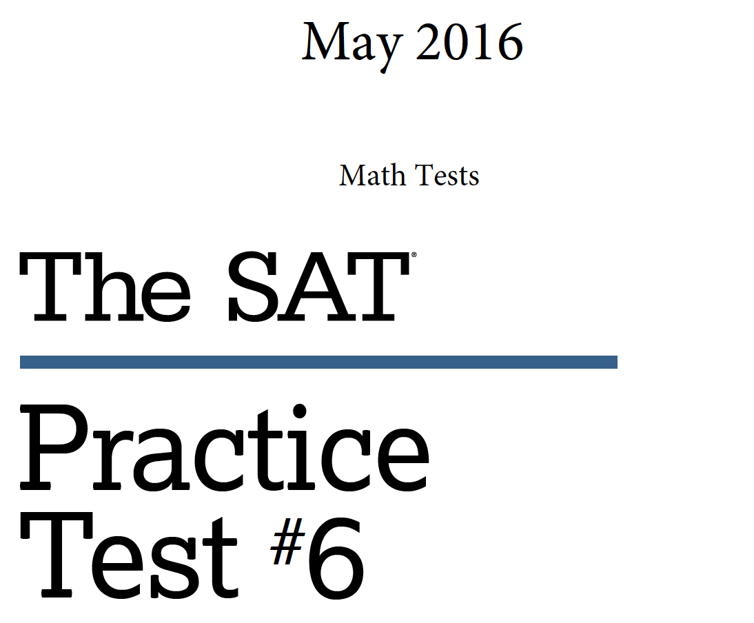 May 2016 SAT Test - Practice Test 6 - Math Tests