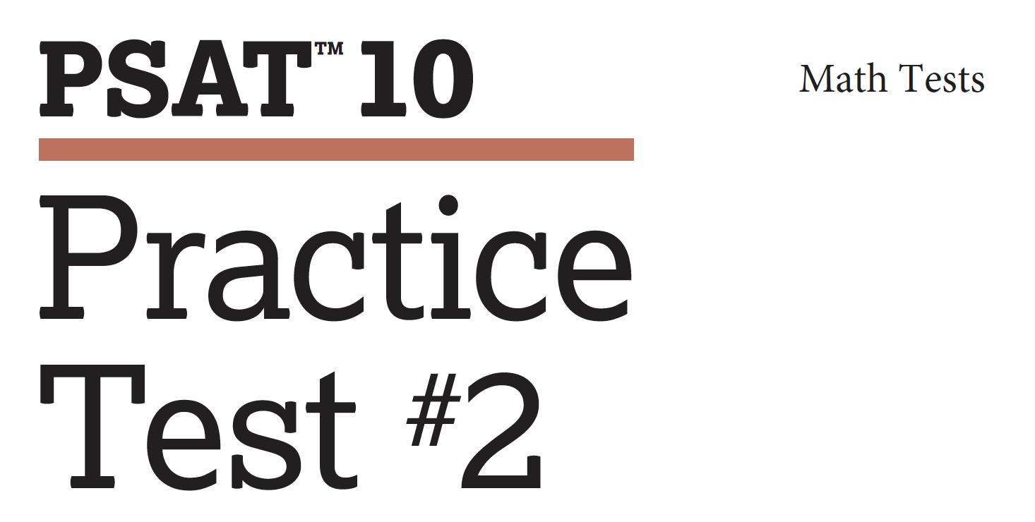 PSAT 10 - Practice Test 2 - Math Tests