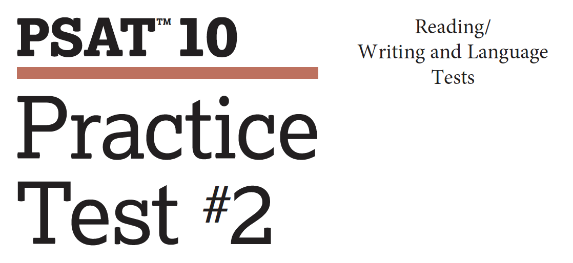 PSAT 10 - Practice Test 2 - Reading - Writing and Language Tests