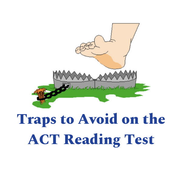 Traps to Avoid on the ACT Reading Test